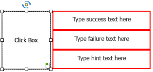 A newly inserted click box outlined by a dashed rectangle. Eight white handles on its corners and on the centers of its sides, and one yellow handle on top are also visible. It also has success, failure, and hint text captions with red border.
