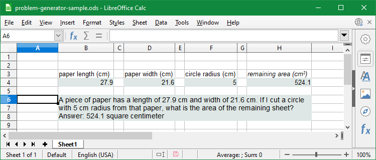 This screen capture is the same as Problem Generator Step 10, except that the merge cells B6:H8 contains the text: A piece of paper has length of 27.9 cm and width of 21.6 cm. If I cut a circle with 5 cm radius from that paper, what is the area of the remaining sheet? Answer: 524.1 square centimeter